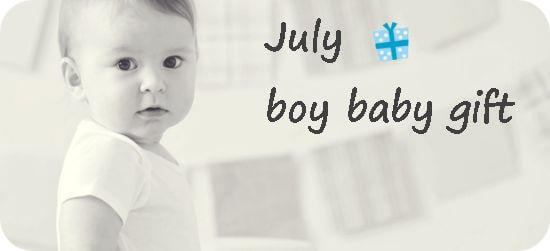 7月生まれの男の子へ贈る出産祝い